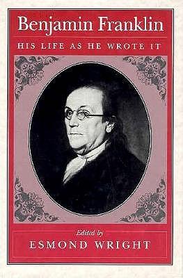 Benjamin Franklin: His Life as He Wrote It,