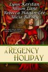 A Regency Holiday by Allison Lane