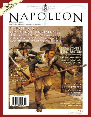 """Napoleon's Greatest Regiment?: A History of the """"Terrible"""" 57th and a Survey of the Uniforms of the French Line Infantry Regiments During the First Empire, 1804-1815-Napoleon Journal #19"""