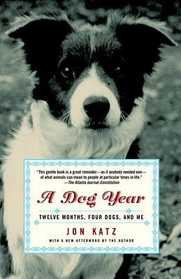 Dog Year: Twelve Months, Four Dogs, and Me