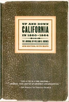 Up and Down California in 1860-1864 by William H. Brewer