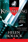 The Kingmaking (Pendragon's Banner Trilogy, #1)