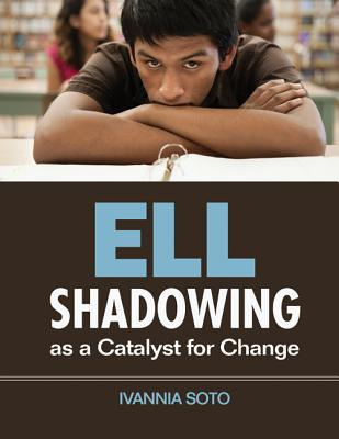 Ell Shadowing as a Catalyst for Change by Ivannia Soto
