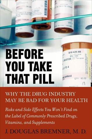Before You Take That Pill by J. Douglas Bremner