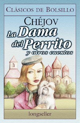 La Dama del Perrito y otros cuentos by Anton Chekhov