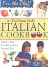 The Young Chef's Italian Cookbook (I'm the Chef)