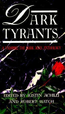 Dark Tyrants: a vampire the dark ages anthology