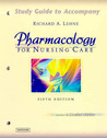 Study Guide to Accompany Pharmacology for Nursing Care