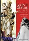 Saint Worship & the Worship of Mary