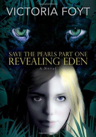 Revealing Eden by Victoria Foyt