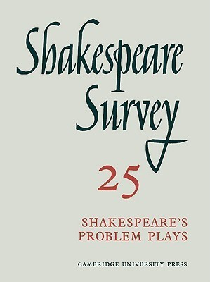 Shakespeare Survey 25, Shakespeare's Problem Plays