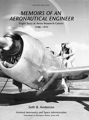 Memoirs of an Aeronautical Engineer: Flight Tests at Ames Research Center: 1940-1970. Monograph in Aerospace History, No. 26, 2002 (NASA Sp-2002-4526)