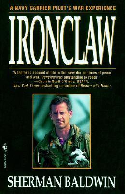 Ironclaw: A Navy Carrier Pilot's War Experience