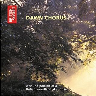 Dawn Chorus: A Sound Portrait of a British Woodland at Sunrise - CD