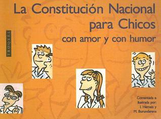 La Constitucion Nacional Para Chicos: Con Amor y Con Humor