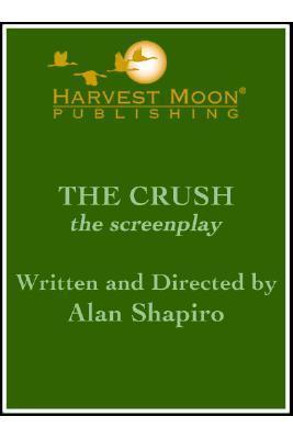 The Crush: The Screenplay