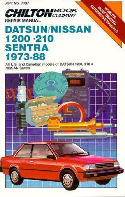 Chilton's Repair Manual Datsun/Nissan 1200-210 Sentra 1973-88: All U.S. and Canadian Models of Datsun 1200, 210 Nissan Sentra (Chilton's Repair Manual
