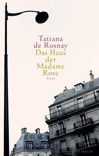 Das Haus Der Madame Rose by Tatiana de Rosnay