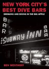 New York City's Best Dive Bars: Drinking and Diving in the Big Apple