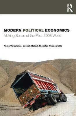 Modern Political Economics: Making Sense of the Post-2008 World