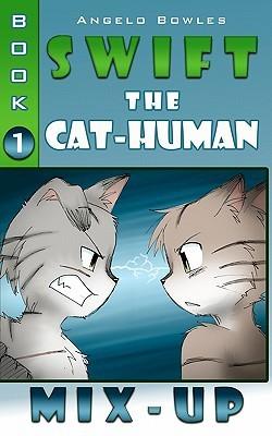 Mix-up (Swift the Cat-Human, #1)