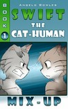 Mix-up (Swift the Cat-Human, #1)