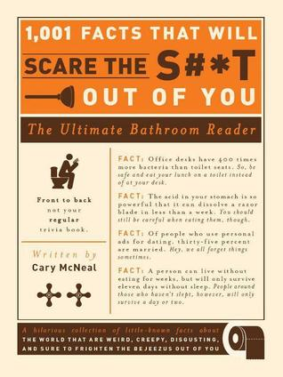 1,001 Facts That Will Scare The S**T Out Of You by Cary McNeal