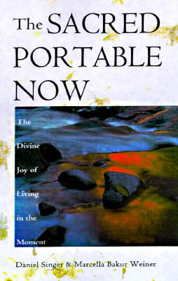 The Sacred Portable Now by Daniel Singer