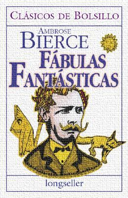 Ebook Fabulas Fantasticas by Ambrose Bierce DOC!