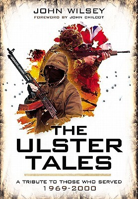 The Ulster Tales: A Tribute to Those Who Served 1969-2000