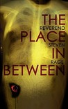 The Place in Between by Steven Rage
