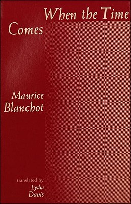 When the Time Comes by Maurice Blanchot
