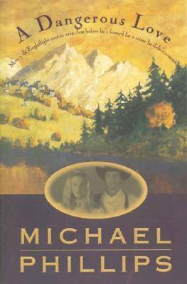 A Dangerous Love by Michael R. Phillips