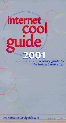 Internet Cool Guide: A Savvy Guide to the Hottest Web Sites