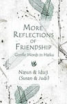 More Reflections of Friendship: Gentle Words in Haiku