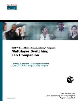 Ccnp Cisco Networking Academy Program: Multilayer Switching Lab Companion