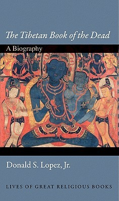 The Tibetan Book of the Dead: A Biography