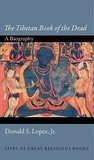 """""""The Tibetan Book of the Dead"""": A Biography"""