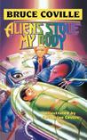 Aliens Stole My Body (Alien Adventures, #4)
