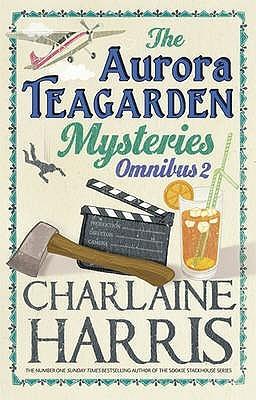 The Aurora Teagarden Mysteries: Omnibus 2 (Aurora Teagarden, #5-8)
