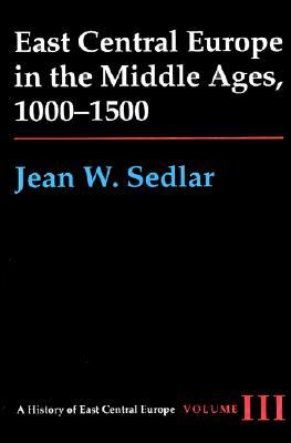 East Central Europe In The Middle Ages, 1000 1500