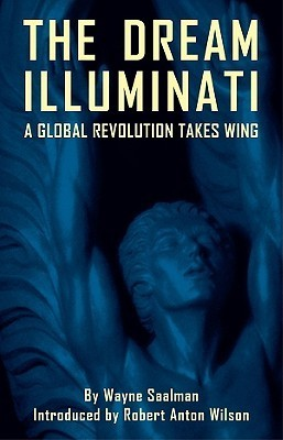 The Dream Illuminati: A Global Revolution Takes Wing