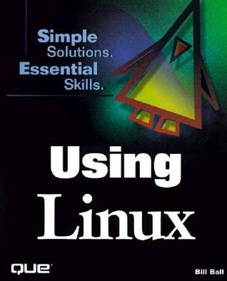 Using Linux by Bill Ball