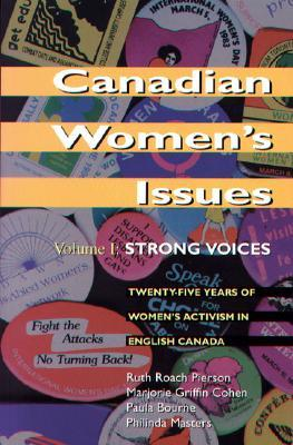 Canadian Women's Issues: Volume I: Strong Voices
