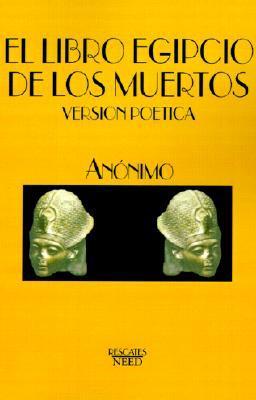 El Libro Egipcio De Los Muertos by Anonymous