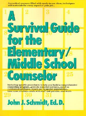 A Survival Guide for the Elementary/Middle School Counselor