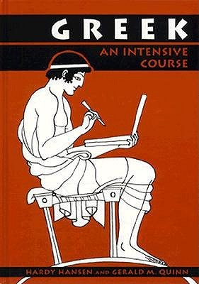 Greek, an Intensive Course by Hardy Hansen