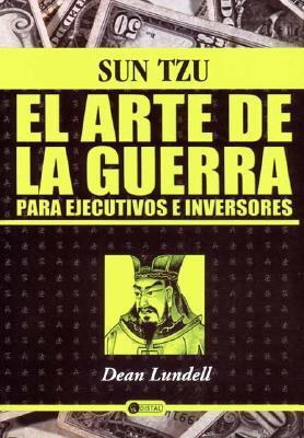 Arte De La Guerra, El Sun Tzu by Dean Lundell