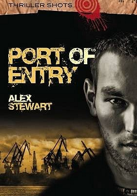 Port of Entry. Alex Stewart