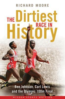 The Dirtiest Race in History by Richard  Moore